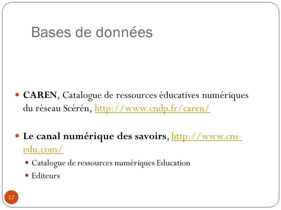 Bases de données CAREN, Catalogue de ressources éducatives numériques du réseau Scérén, http://www.cndp.fr/caren/http://www.cndp.fr/caren/ Le canal nu