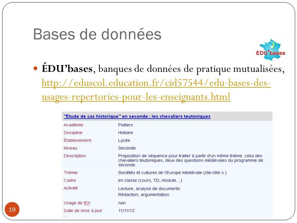 Bases de données ÉDUbases, banques de données de pratique mutualisées, http://eduscol.education.fr/cid57544/edu-bases-des- usages-repertories-pour-les