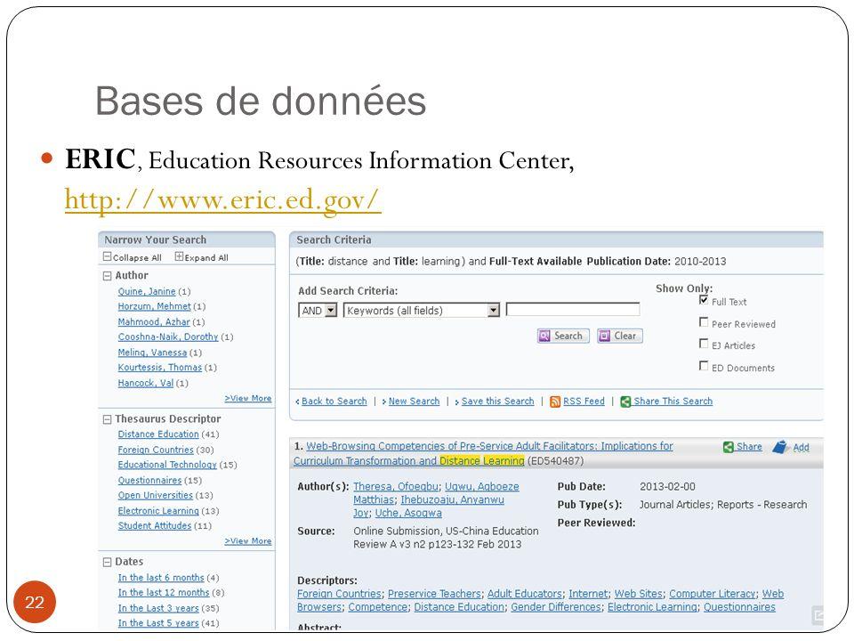 Bases de données ERIC, Education Resources Information Center, http://www.eric.ed.gov/ http://www.eric.ed.gov/ 22