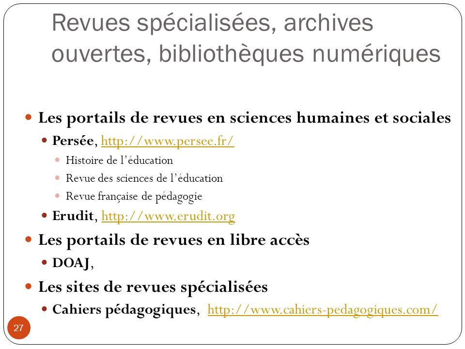 Revues spécialisées, archives ouvertes, bibliothèques numériques 27 Les portails de revues en sciences humaines et sociales Persée, http://www.persee.