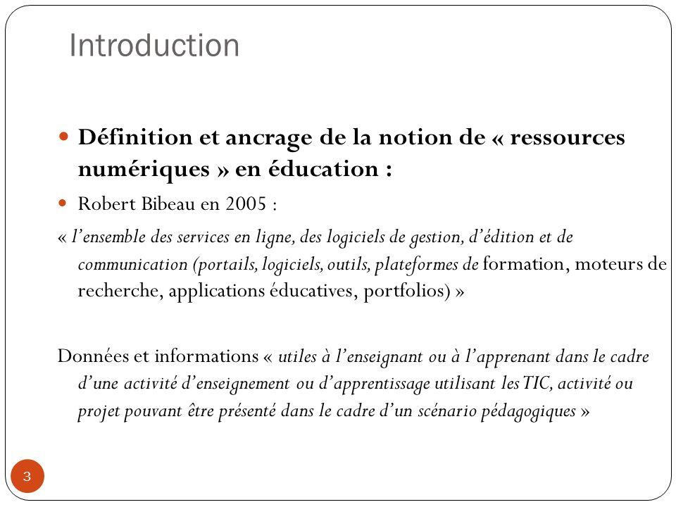 Introduction Définition et ancrage de la notion de « ressources numériques » en éducation : Robert Bibeau en 2005 : « lensemble des services en ligne,
