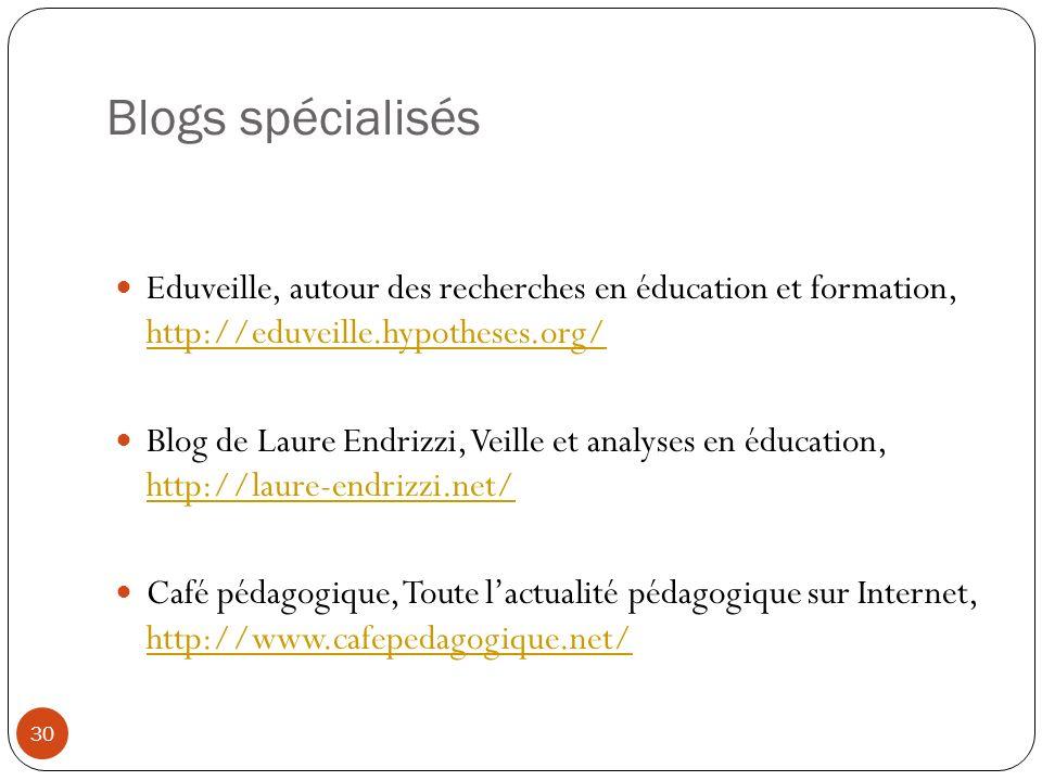 Blogs spécialisés 30 Eduveille, autour des recherches en éducation et formation, http://eduveille.hypotheses.org/ http://eduveille.hypotheses.org/ Blo