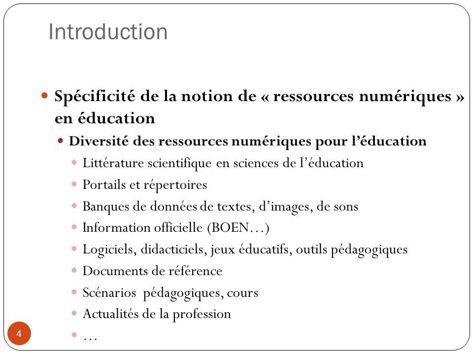 Introduction Spécificité de la notion de « ressources numériques » en éducation Diversité des ressources numériques pour léducation Littérature scient