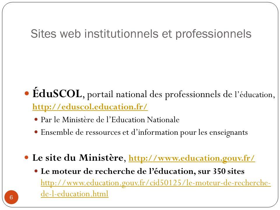 Sites web institutionnels et professionnels ÉduSCOL, portail national des professionnels de léducation, http://eduscol.education.fr/ http://eduscol.ed