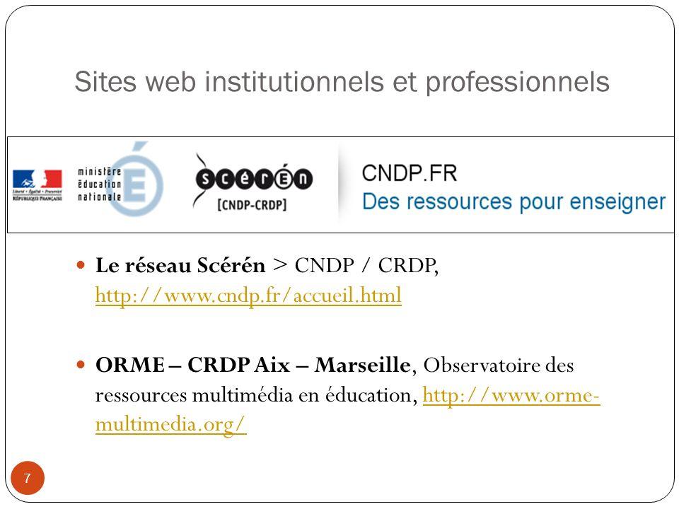Sites web institutionnels et professionnels Le réseau Scérén > CNDP / CRDP, http://www.cndp.fr/accueil.html http://www.cndp.fr/accueil.html ORME – CRD