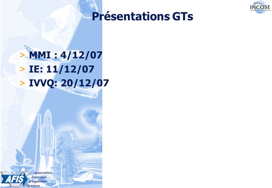 Présentations GTs > MMI : 4/12/07 > IE: 11/12/07 > IVVQ: 20/12/07