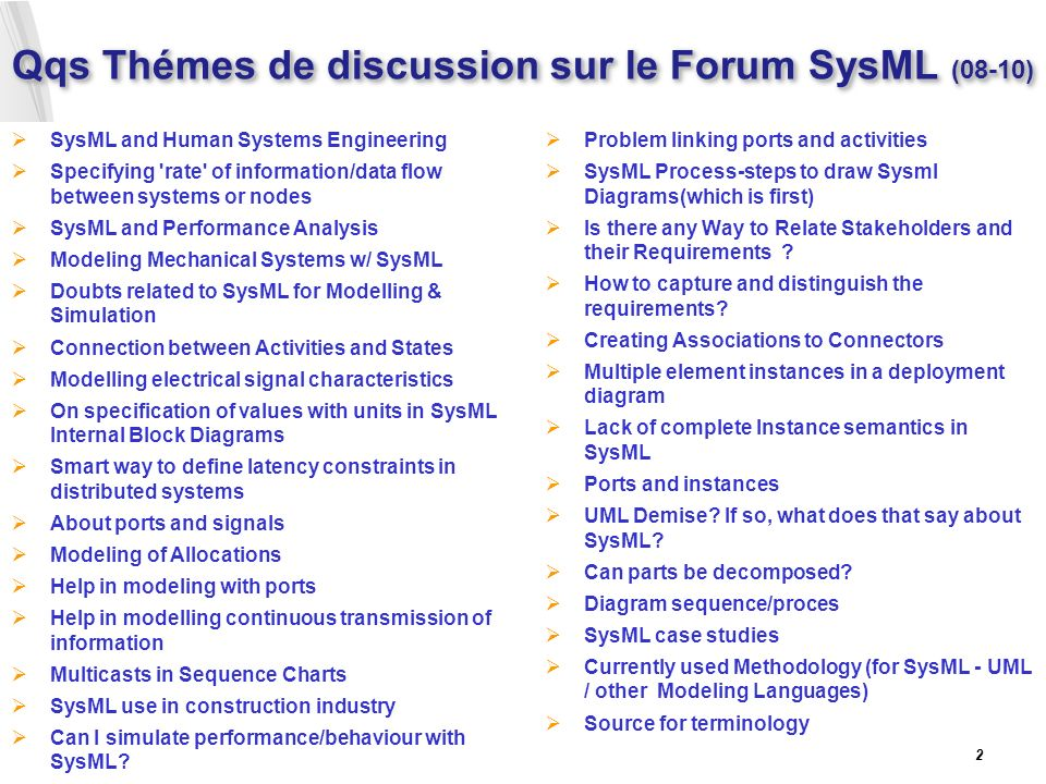 Qqs Thémes de discussion sur le Forum SysML (08-10) SysML and Human Systems Engineering Specifying 'rate' of information/data flow between systems or