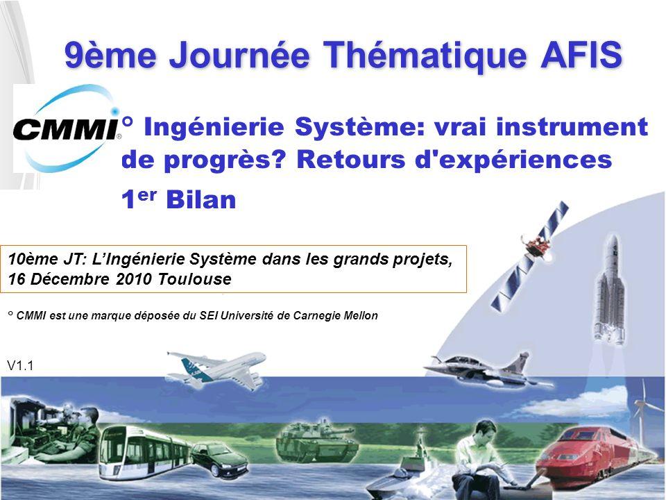 9ème Journée Thématique AFIS ° Ingénierie Système: vrai instrument de progrès.