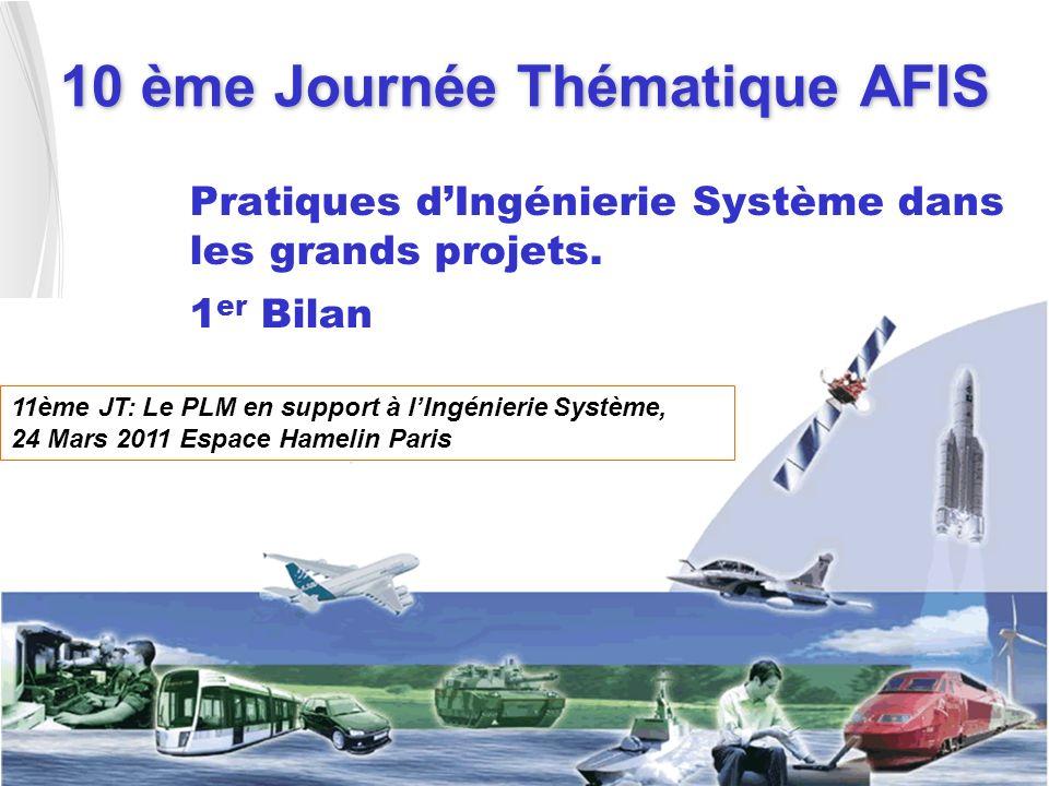 10 ème Journée Thématique AFIS Pratiques dIngénierie Système dans les grands projets.
