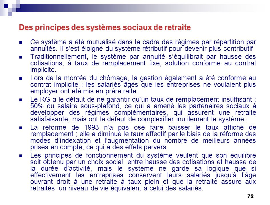 72 Des principes des systèmes sociaux de retraite Ce système a été mutualisé dans la cadre des régimes par répartition par annuités.