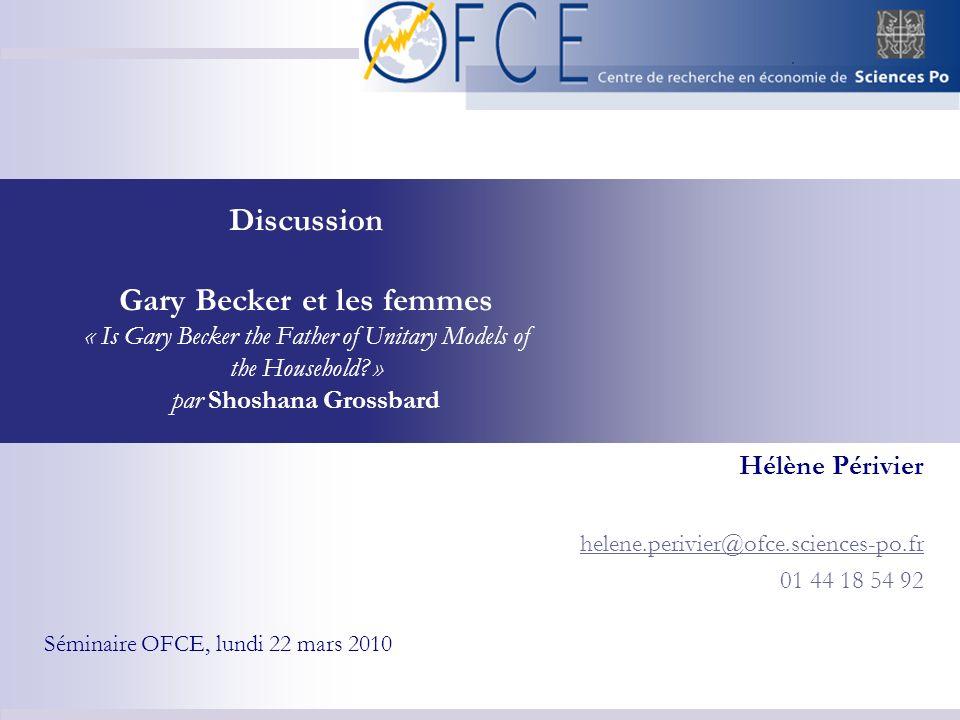 Une discussion autour de trois points 1.Gary Becker est-il féministe.