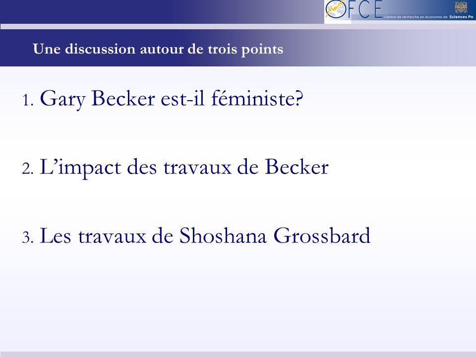 Une discussion autour de trois points 1. Gary Becker est-il féministe.