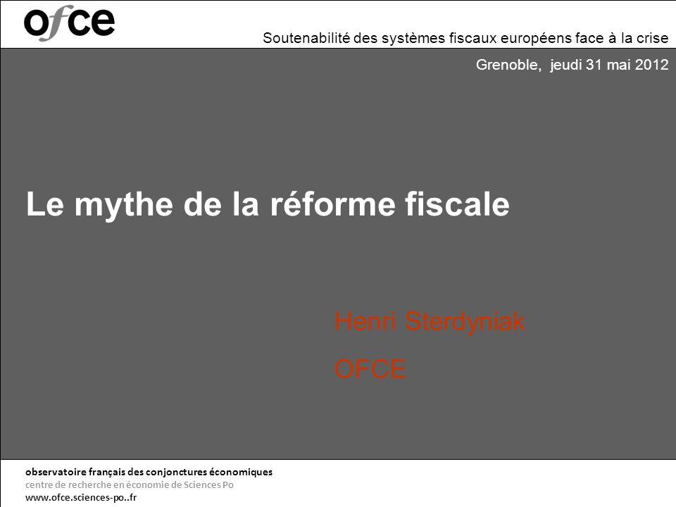 Le mythe de la réforme fiscale observatoire français des conjonctures économiques centre de recherche en économie de Sciences Po www.ofce.sciences-po.