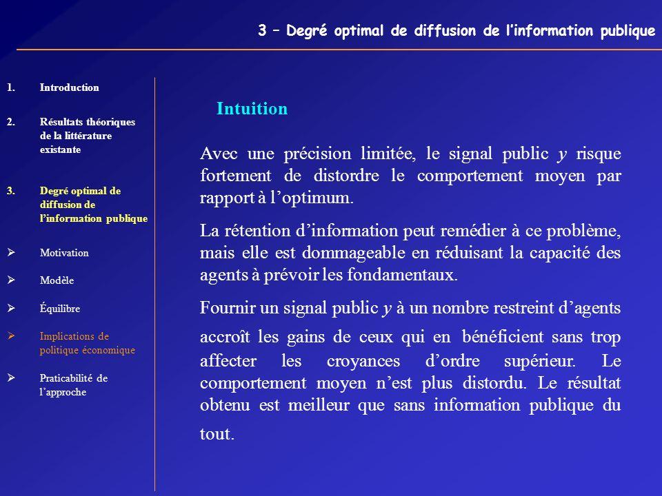 3 – Degré optimal de diffusion de linformation publique Intuition Avec une précision limitée, le signal public y risque fortement de distordre le comp