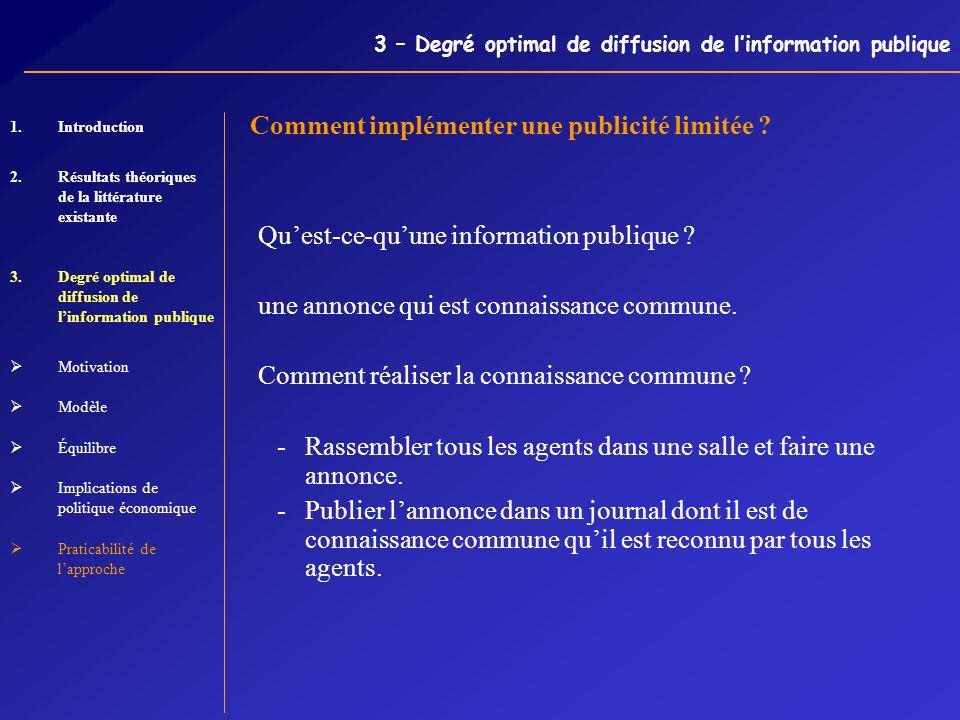3 – Degré optimal de diffusion de linformation publique Comment implémenter une publicité limitée ? Quest-ce-quune information publique ? une annonce