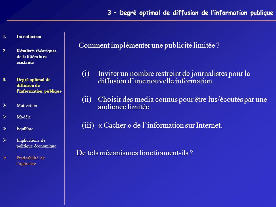 3 – Degré optimal de diffusion de linformation publique Comment implémenter une publicité limitée ? (i)Inviter un nombre restreint de journalistes pou