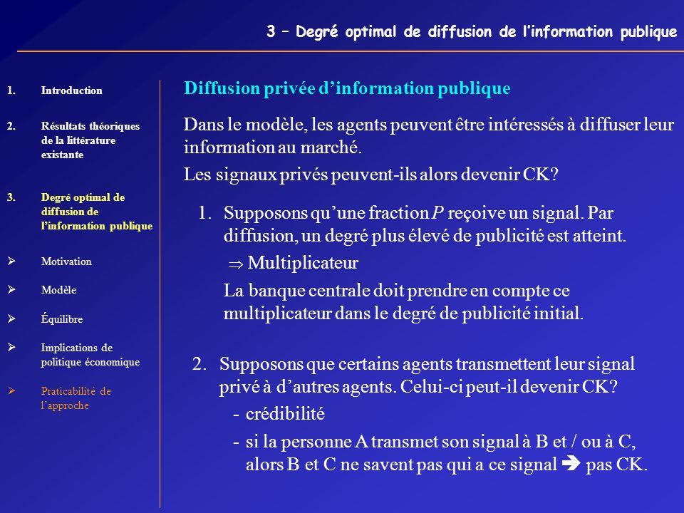 3 – Degré optimal de diffusion de linformation publique Diffusion privée dinformation publique Dans le modèle, les agents peuvent être intéressés à di
