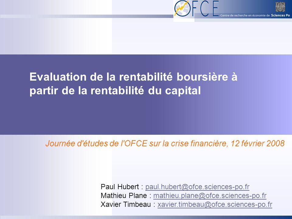 Evaluation de la rentabilité boursière à partir de la rentabilité du capital Paul Hubert : paul.hubert@ofce.sciences-po.frpaul.hubert@ofce.sciences-po