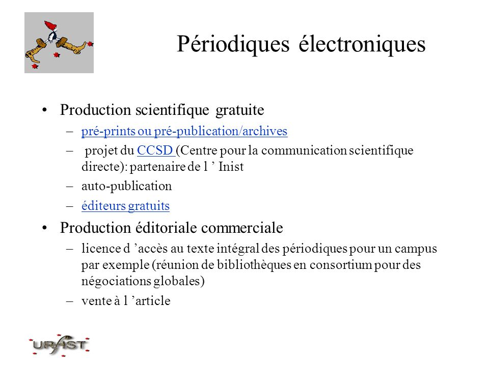 Périodiques électroniques Production scientifique gratuite –pré-prints ou pré-publication/archivespré-prints ou pré-publication/archives – projet du C