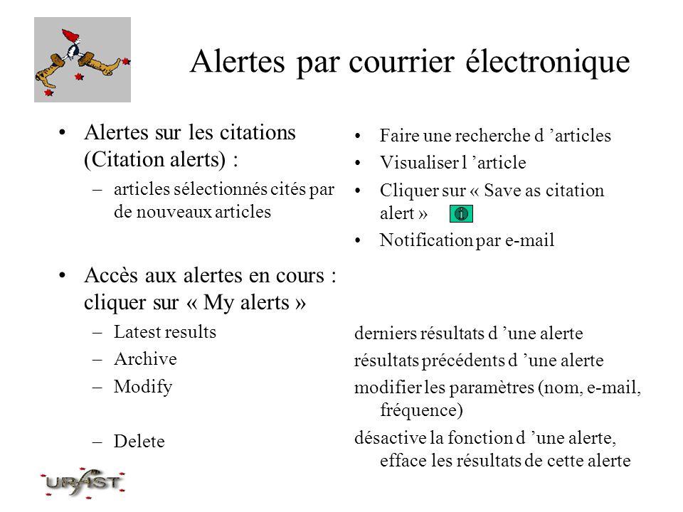 Alertes par courrier électronique Alertes sur les citations (Citation alerts) : –articles sélectionnés cités par de nouveaux articles Accès aux alerte