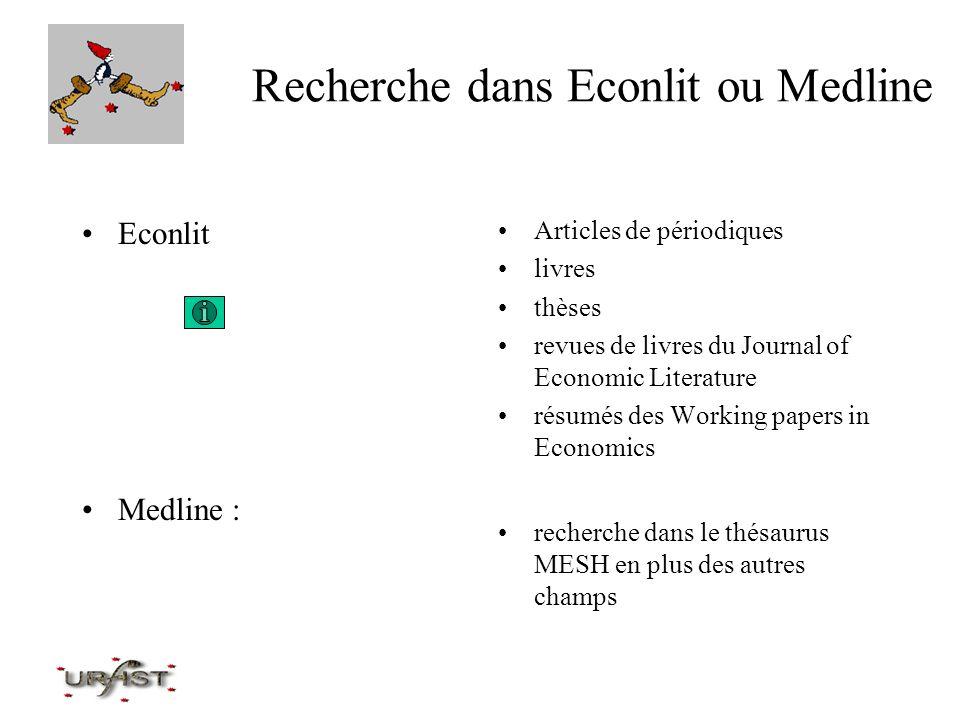 Recherche dans Econlit ou Medline Econlit Medline : Articles de périodiques livres thèses revues de livres du Journal of Economic Literature résumés d