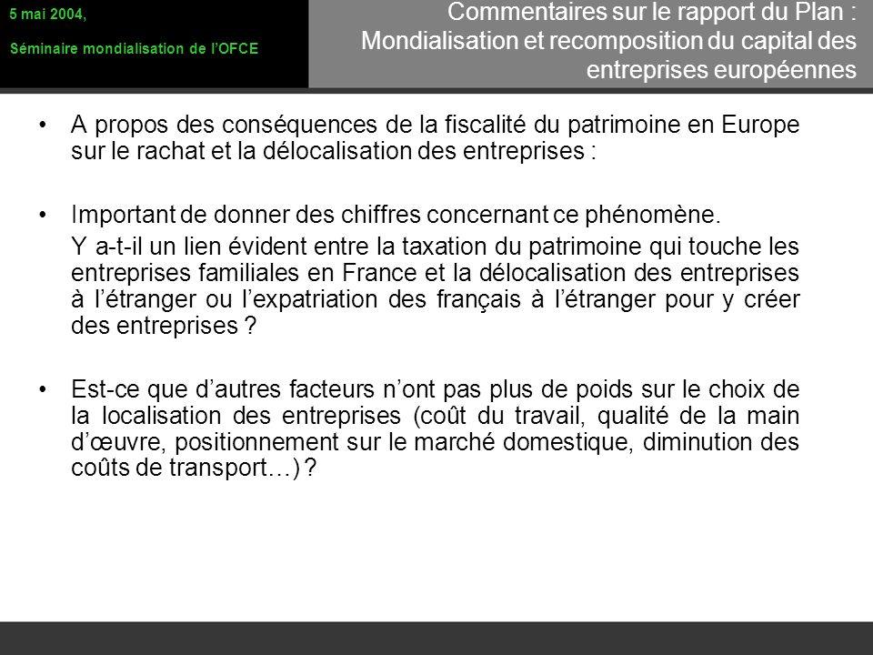 A propos des conséquences de la fiscalité du patrimoine en Europe sur le rachat et la délocalisation des entreprises : Important de donner des chiffres concernant ce phénomène.