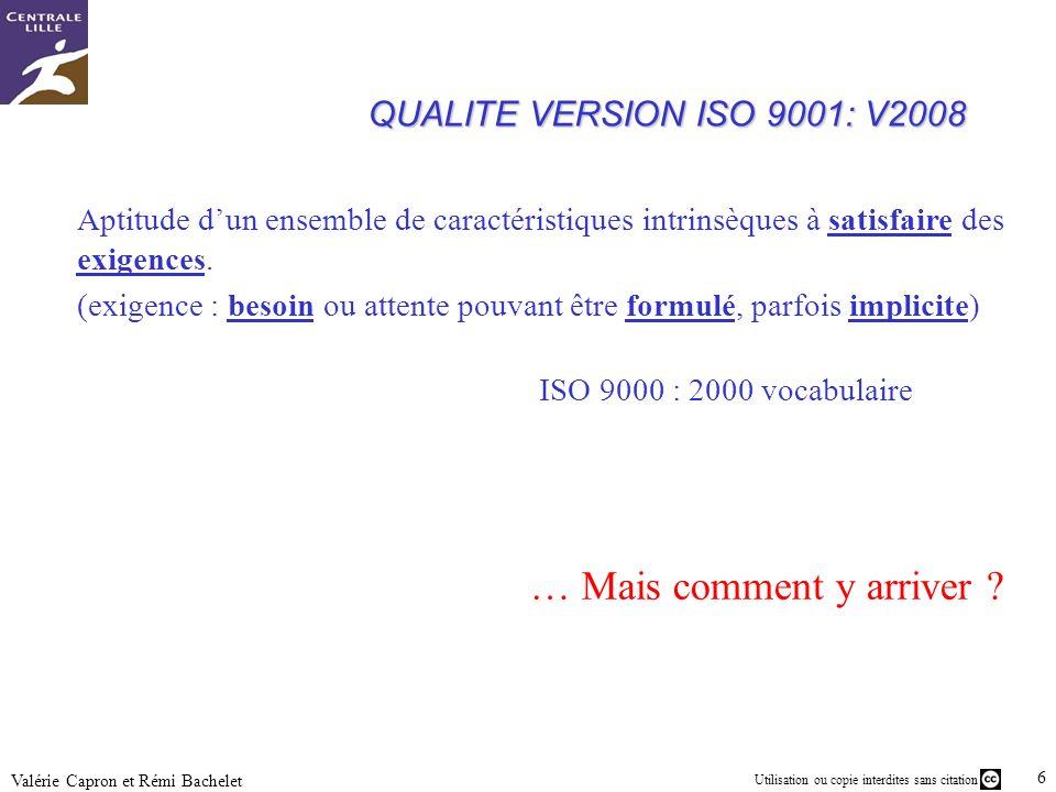 Utilisation ou copie interdites sans citation 6 Valérie Capron et Rémi Bachelet Aptitude dun ensemble de caractéristiques intrinsèques à satisfaire de
