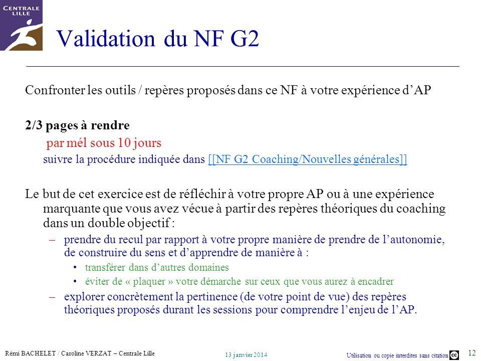 Rémi BACHELET / Caroline VERZAT – Centrale Lille Utilisation ou copie interdites sans citation 13 janvier 2014 12 Validation du NF G2 Confronter les o