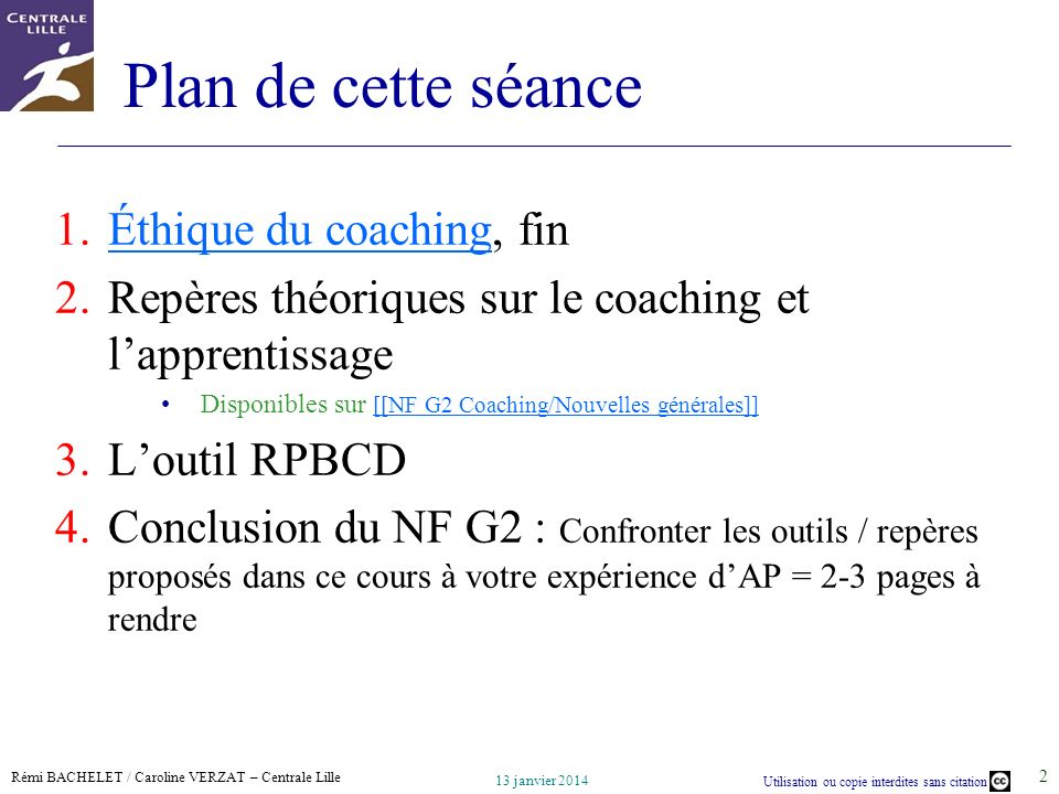 Rémi BACHELET / Caroline VERZAT – Centrale Lille Utilisation ou copie interdites sans citation 13 janvier 2014 3 Quest-ce que le coaching .