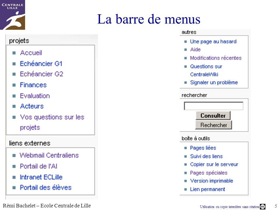 Utilisation ou copie interdites sans citation Rémi Bachelet – Ecole Centrale de Lille 5 La barre de menus