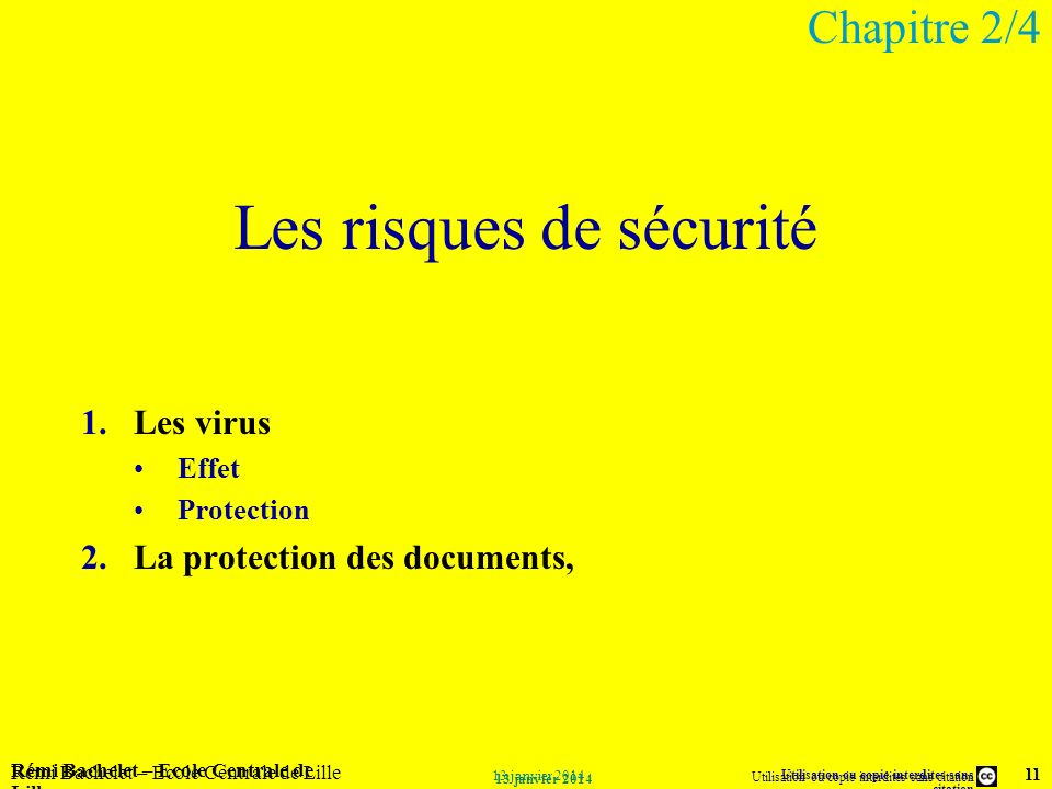 Utilisation ou copie interdites sans citation Rémi Bachelet – Ecole Centrale de Lille 11 13 janvier 2014 Rémi Bachelet – Ecole Centrale de Lille Utili