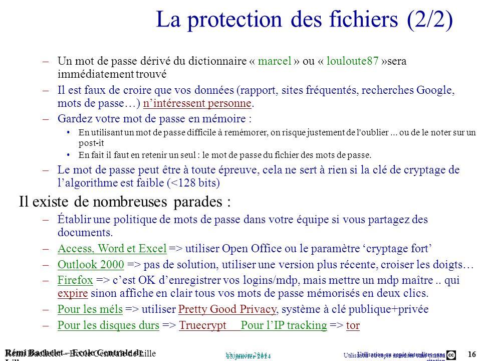 Utilisation ou copie interdites sans citation Rémi Bachelet – Ecole Centrale de Lille 16 13 janvier 2014 Rémi Bachelet – Ecole Centrale de Lille Utili