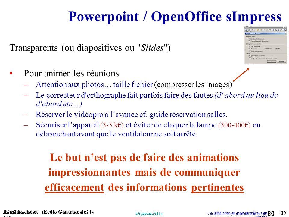 Utilisation ou copie interdites sans citation Rémi Bachelet – Ecole Centrale de Lille 19 13 janvier 2014 Rémi Bachelet – Ecole Centrale de Lille Utili