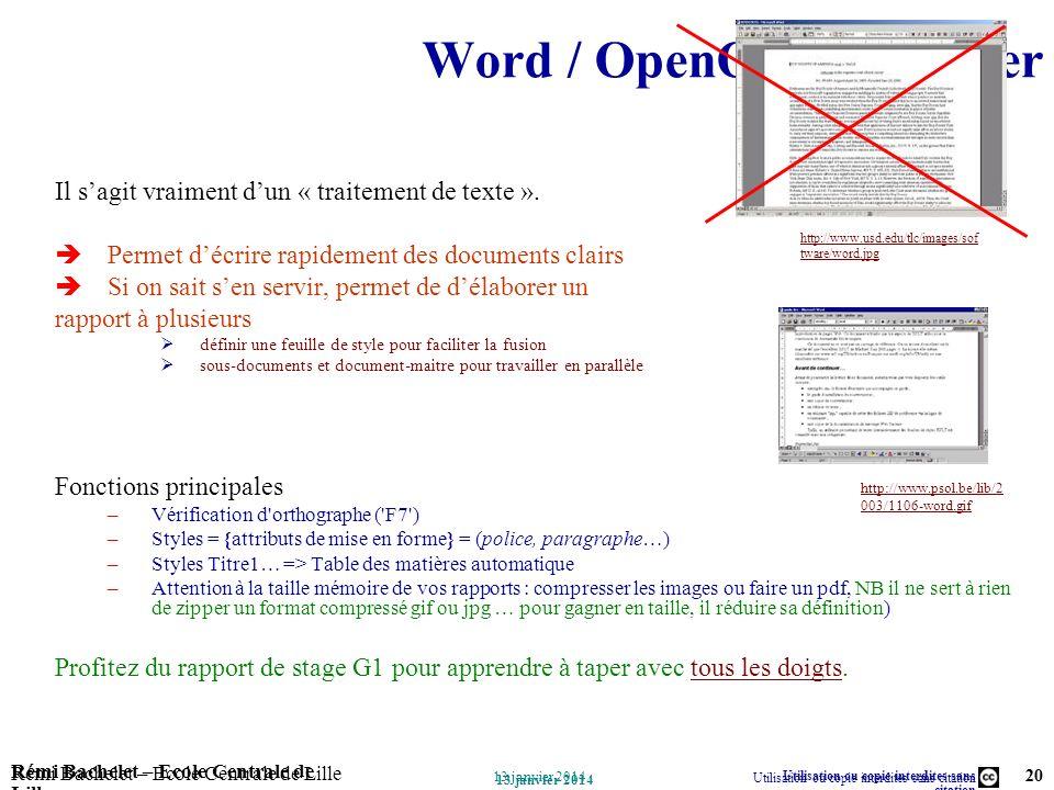 Utilisation ou copie interdites sans citation Rémi Bachelet – Ecole Centrale de Lille 20 13 janvier 2014 Rémi Bachelet – Ecole Centrale de Lille Utili