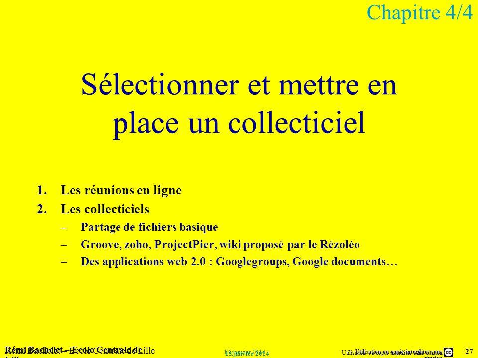 Utilisation ou copie interdites sans citation Rémi Bachelet – Ecole Centrale de Lille 27 13 janvier 2014 Rémi Bachelet – Ecole Centrale de Lille Utili