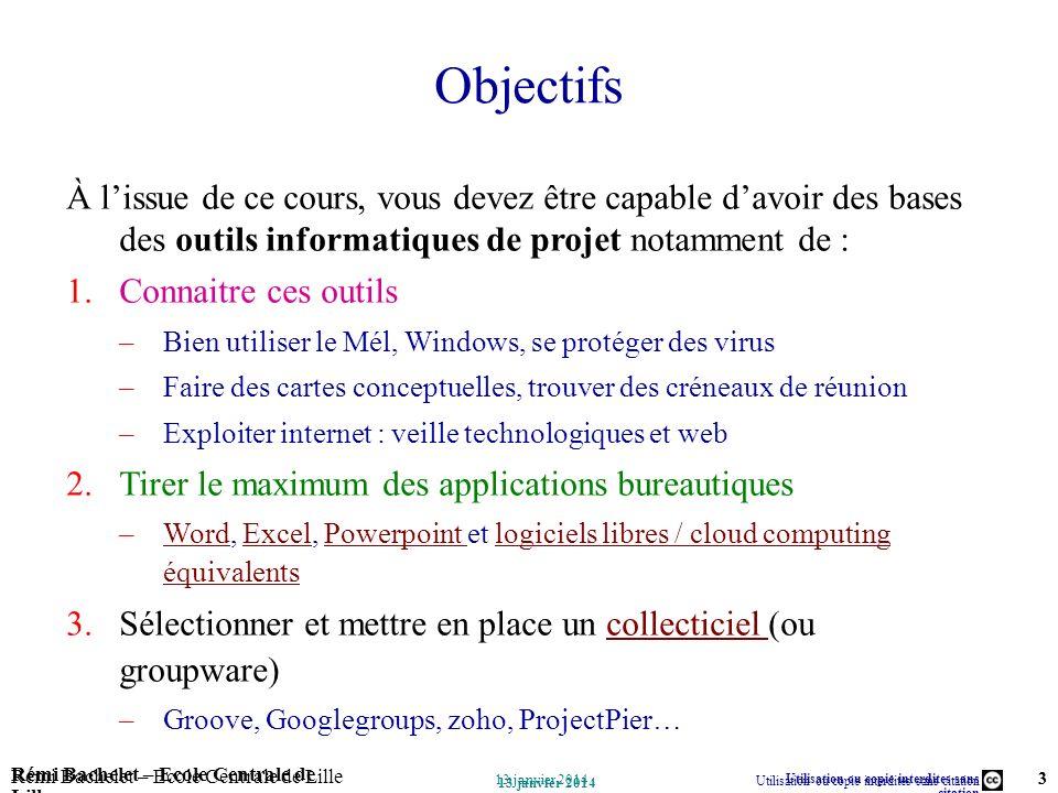 Utilisation ou copie interdites sans citation Rémi Bachelet – Ecole Centrale de Lille 3 13 janvier 2014 Rémi Bachelet – Ecole Centrale de Lille Utilis