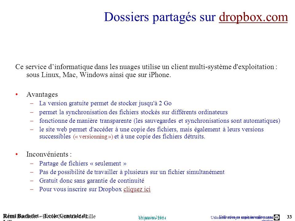 Utilisation ou copie interdites sans citation Rémi Bachelet – Ecole Centrale de Lille 33 13 janvier 2014 Rémi Bachelet – Ecole Centrale de Lille Utili
