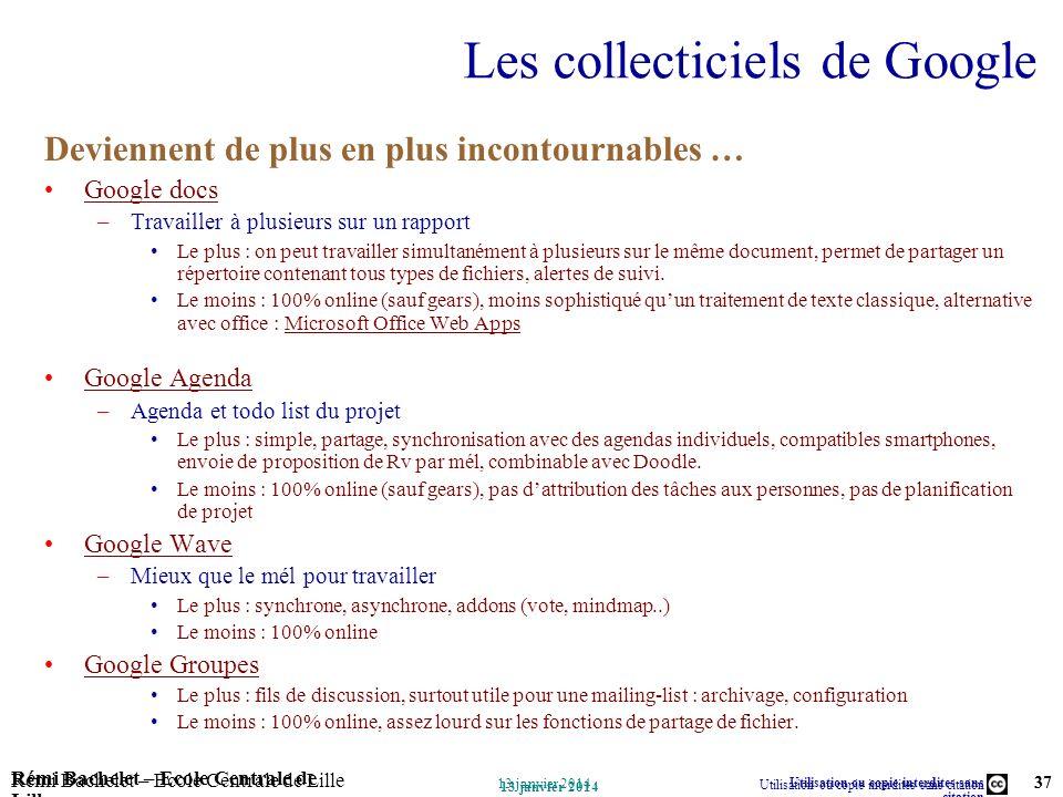 Utilisation ou copie interdites sans citation Rémi Bachelet – Ecole Centrale de Lille 37 13 janvier 2014 Rémi Bachelet – Ecole Centrale de Lille Utili