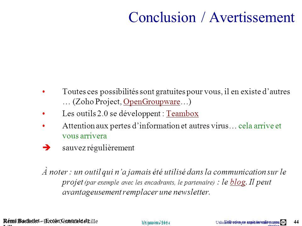 Utilisation ou copie interdites sans citation Rémi Bachelet – Ecole Centrale de Lille 44 13 janvier 2014 Rémi Bachelet – Ecole Centrale de Lille Utili