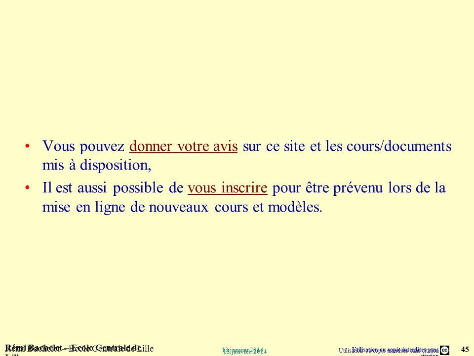 Utilisation ou copie interdites sans citation Rémi Bachelet – Ecole Centrale de Lille 45 13 janvier 2014 Rémi Bachelet – Ecole Centrale de Lille Utili