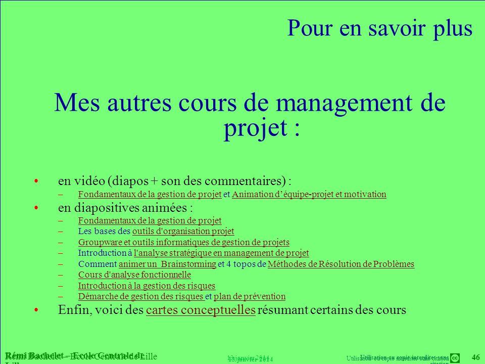 Utilisation ou copie interdites sans citation Rémi Bachelet – Ecole Centrale de Lille 46 13 janvier 2014 Rémi Bachelet – Ecole Centrale de Lille Utili