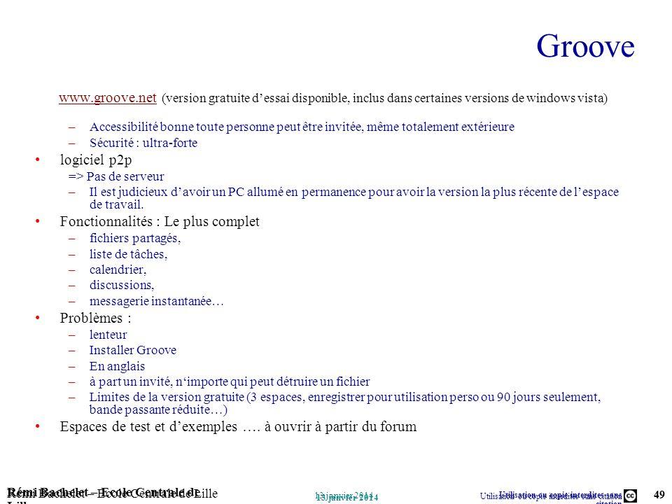 Utilisation ou copie interdites sans citation Rémi Bachelet – Ecole Centrale de Lille 49 13 janvier 2014 Rémi Bachelet – Ecole Centrale de Lille Utili