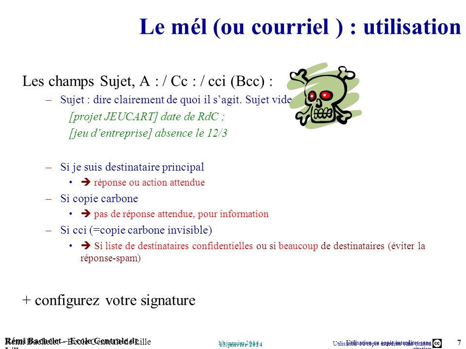 Utilisation ou copie interdites sans citation Rémi Bachelet – Ecole Centrale de Lille 7 13 janvier 2014 Rémi Bachelet – Ecole Centrale de Lille Utilis