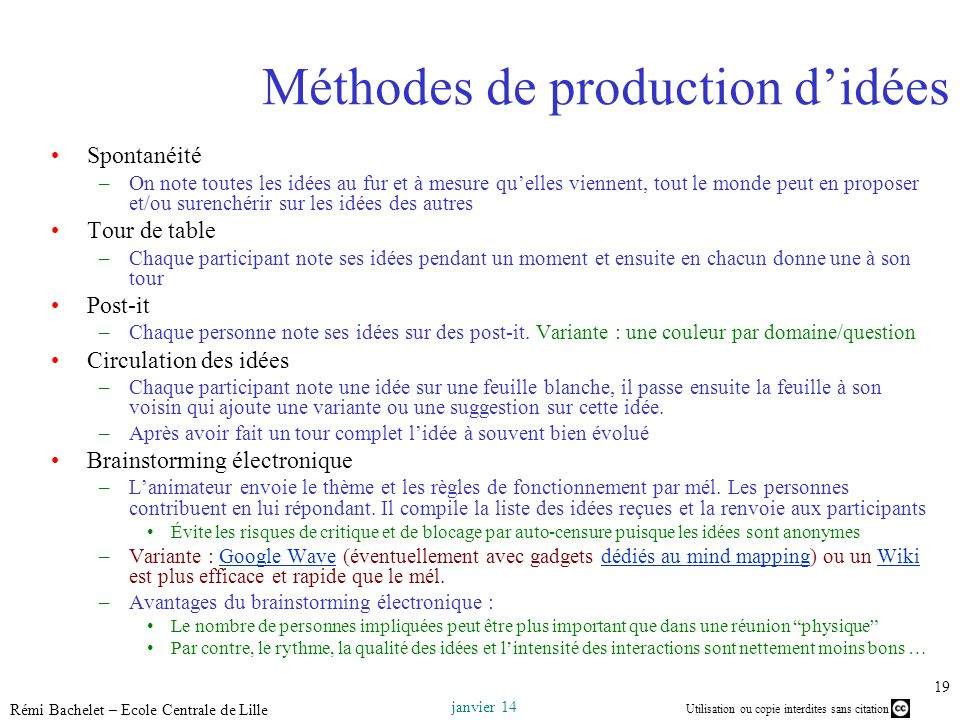 Utilisation ou copie interdites sans citation janvier 14 Rémi Bachelet – Ecole Centrale de Lille 19 Méthodes de production didées Spontanéité –On note