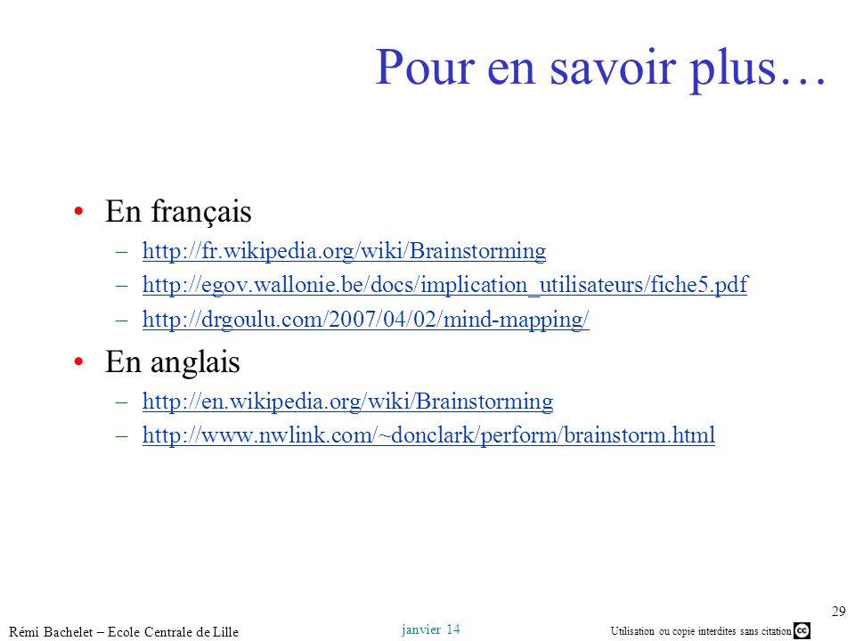 Utilisation ou copie interdites sans citation janvier 14 Rémi Bachelet – Ecole Centrale de Lille 29 Pour en savoir plus… En français –http://fr.wikipe