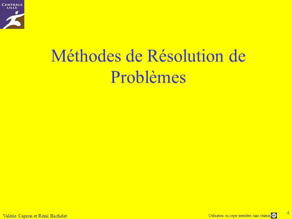 5 Utilisation ou copie interdites sans citation Valérie Capron et Rémi Bachelet La base commune à tous : l es Méthodes de Résolution de Problèmes Que sont les MRP .