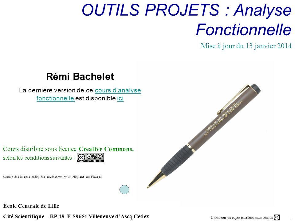 Utilisation ou copie interdites sans citation Rémi Bachelet janvier 14 1 École Centrale de Lille Cité Scientifique - BP 48 F-59651 Villeneuve dAscq Ce