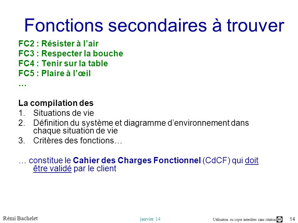 Utilisation ou copie interdites sans citation Rémi Bachelet janvier 14 14 Fonctions secondaires à trouver FC2 : Résister à lair FC3 : Respecter la bou