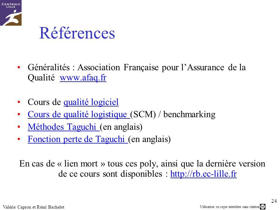 Utilisation ou copie interdites sans citation 24 Valérie Capron et Rémi Bachelet Références Généralités : Association Française pour lAssurance de la