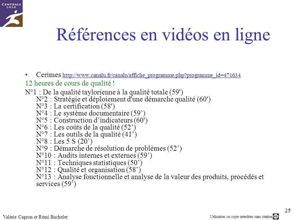 Utilisation ou copie interdites sans citation 25 Valérie Capron et Rémi Bachelet Références en vidéos en ligne Cerimes http://www.canalu.fr/canalu/aff
